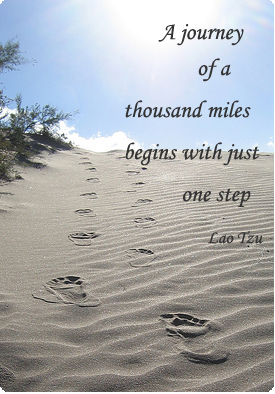 a journey of a thousand miles begins with just one step